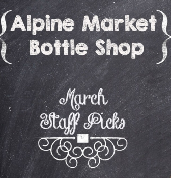 4 Beers You Don't Want to Miss: March Staff Picks Alpine Market Bottle Shop in Torrance